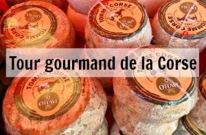 Tour gourmand de la Corse