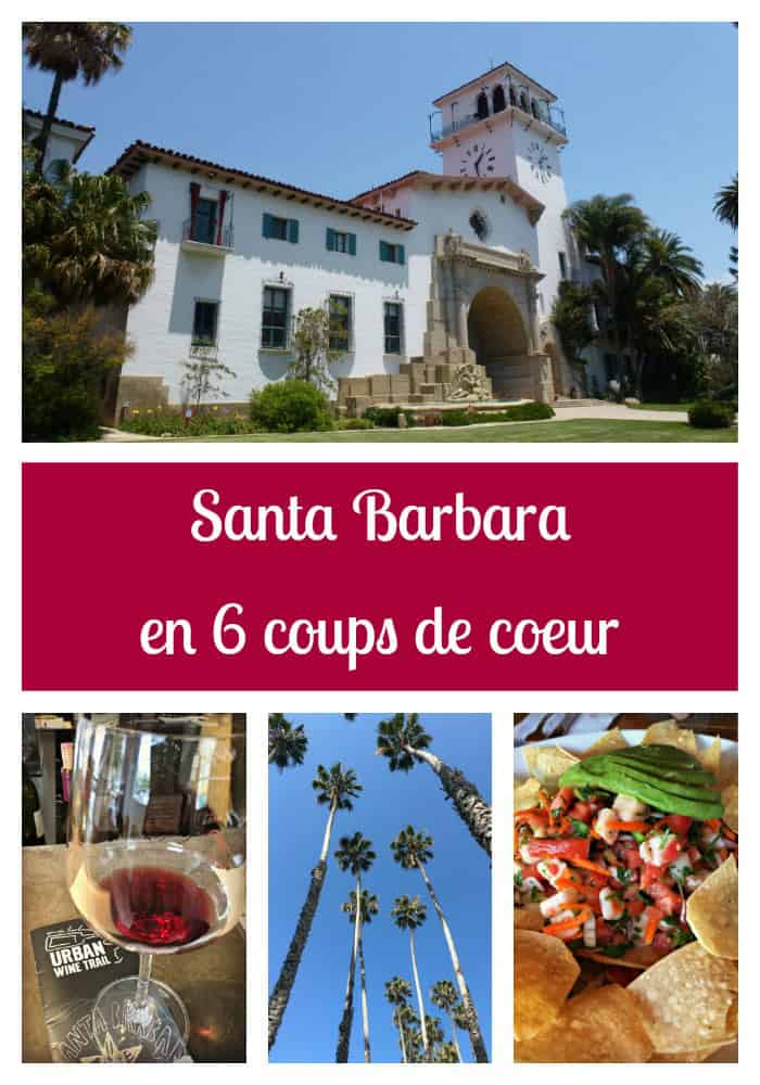 Santa Barbara en 6 coups de coeur