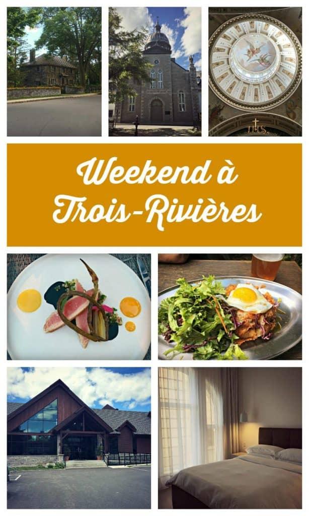 Weekend à Trois-Rivières