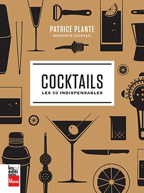 Cocktails - Les 50 indispendsables de Patrice Plante