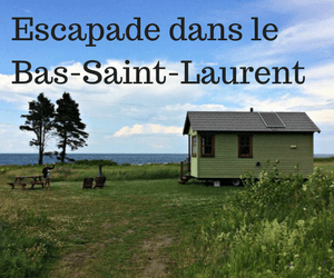 Escapades dans le Bas Saint-Laurent