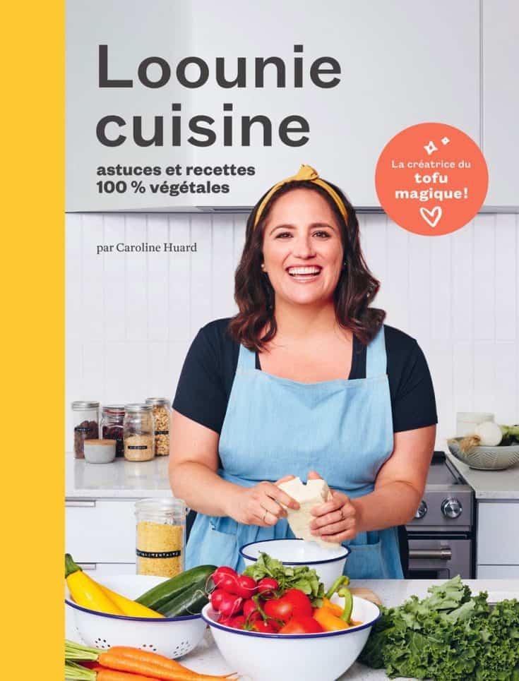 Couverture du livre Loonie cuisine, astuces et recettes %100 végétales par Caroline Huard