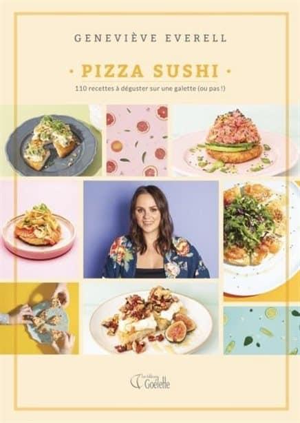 Couverture du livre Pizza sushi : 100 recettes à déguster sur une galette (ou pas!) de Geneviève Everell