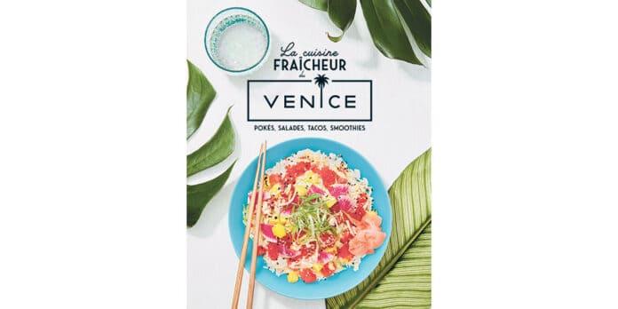Couverture du livre La Cuisine fraicheur du Venice