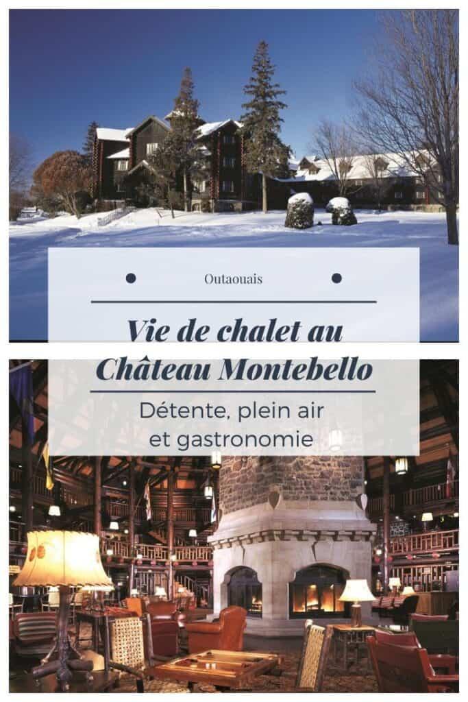 Vie de chalet au Château Montebello