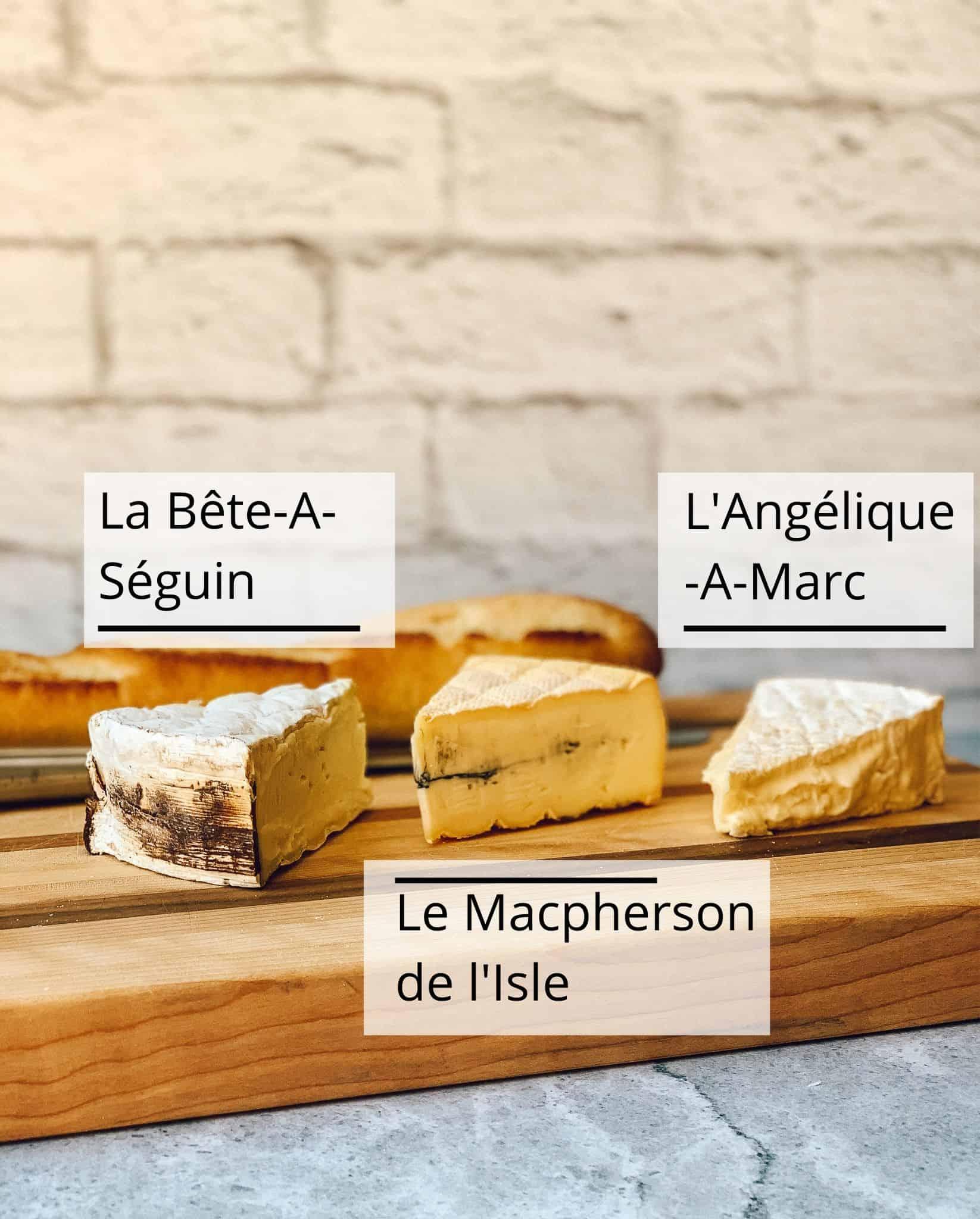 Trois fromages de la Fromagerie de l'Isle: La Bête-à-Séguin, L'Angélique-À-Marc et Le Macpherson