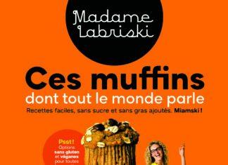 Couverture du livre Ces muffins dont tout le monde parle de Madame Labriski