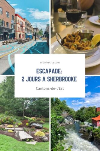 Escapade : 2 jours à Sherbrooke