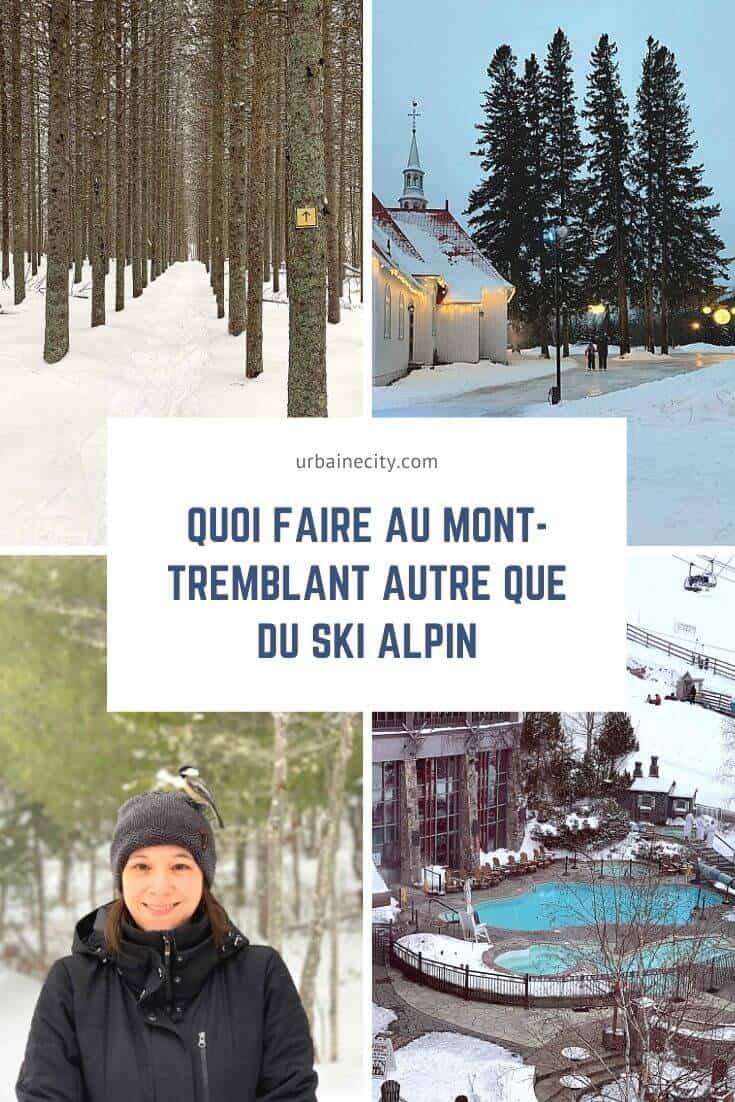 Quoi faire au Mont-Tremblant autre que du ski alpin