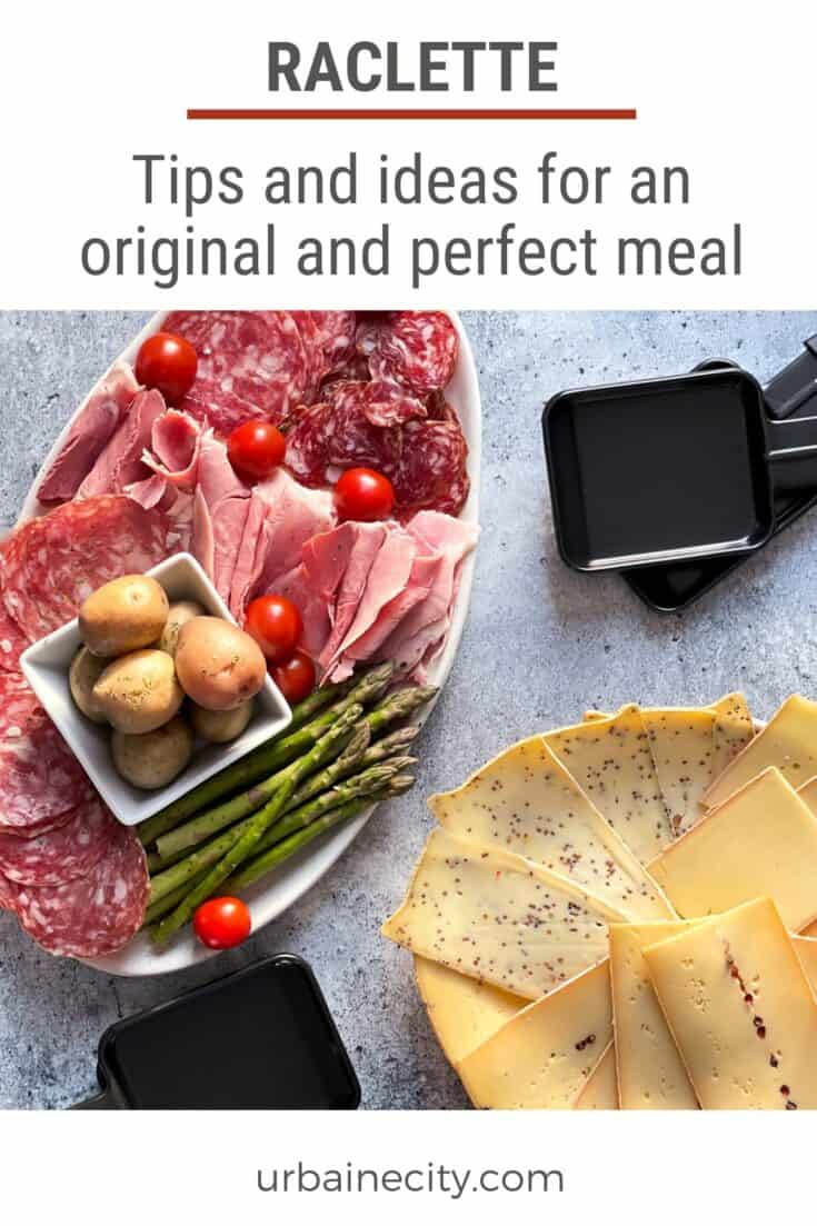 Tips and ideas for an original and perfect raclette