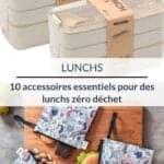 10 accessoires essentiels pour des lunchs zéro déchet